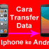 Transfer File iPhone ke Android